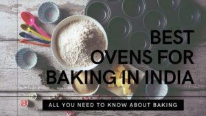 10 Best Oven for Baking in India (2021) – Reviews & Buying Guide