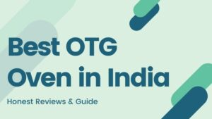 12 Best OTG Oven in India (2021) – Reviews & Buying Guide