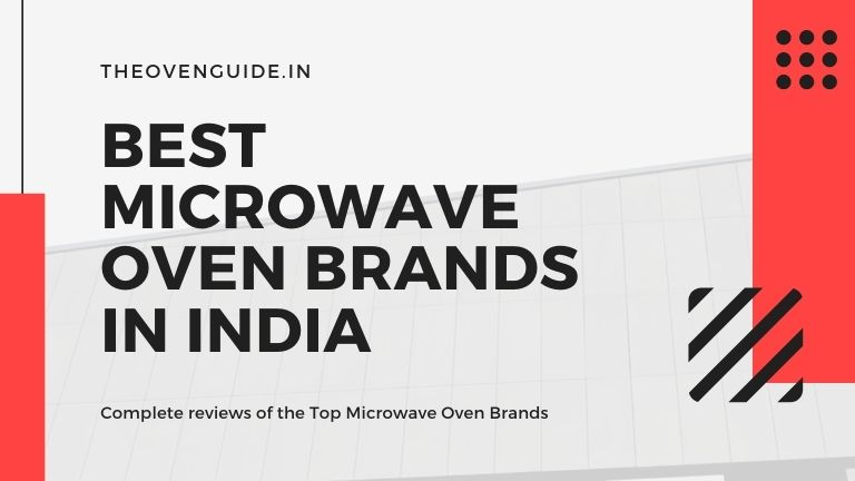 7 Best Microwave Oven Brands in India (2021)