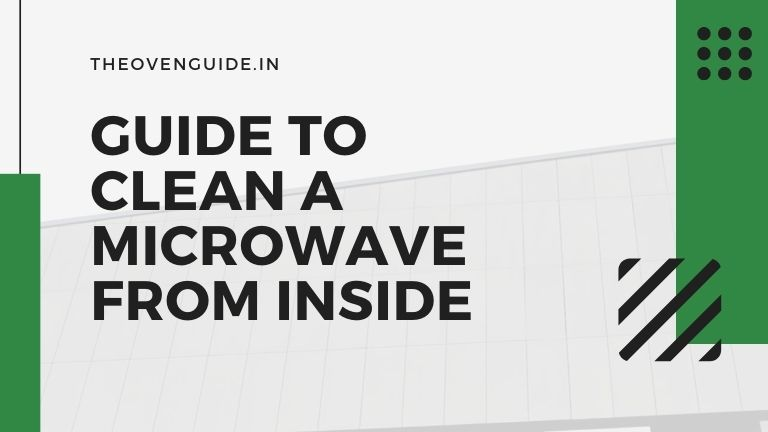 how to clean microwave from inside properly