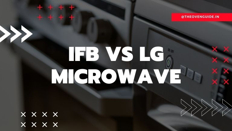 IFB vs LG Microwave which is better?