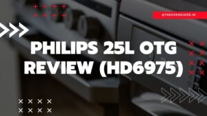 Read more about the article Philips OTG HD6975 Review | Philips 25 Litre OTG Review