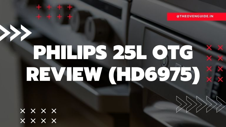 Philips OTG HD6975 Review | Philips 25 Litre OTG Review